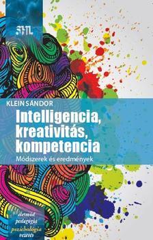 Klein Sándor - Intelligencia, kreativitás, kompetencia