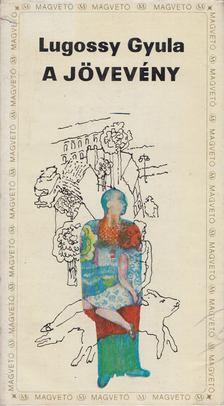 Lugossy Gyula - A jövevény [antikvár]