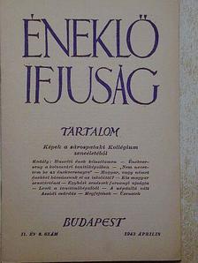 Bartha László - Éneklő ifjúság 1943. április [antikvár]