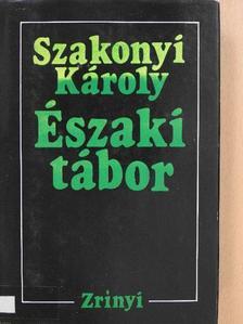 Szakonyi Károly - Északi tábor [antikvár]
