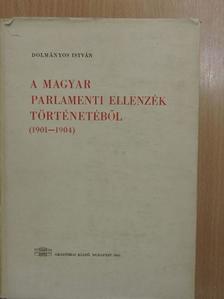 Dolmányos István - A magyar parlamenti ellenzék történetéből (1901-1904) [antikvár]