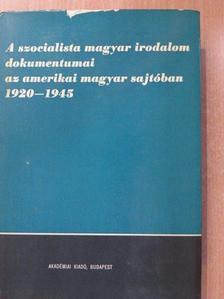 Egri Lajos - A szocialista magyar irodalom dokumentumai az amerikai magyar sajtóban 1920-1945 [antikvár]