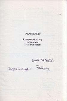 Takács József - A magyar parasztság sorsfordulói 1514-2003 (dedikált) [antikvár]