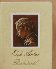 Elek Artúr - Elek Artúr Babitsról (minikönyv) [antikvár]