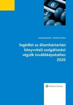 Szamkó Józsefné - Sándorné Új Éva - Segédlet az ÁHT könyvviteli szolgáltatást végzők továbbképzéséhez 2020 [eKönyv: epub, mobi]