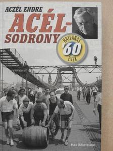 Aczél Endre - Acélsodrony 1. [antikvár]