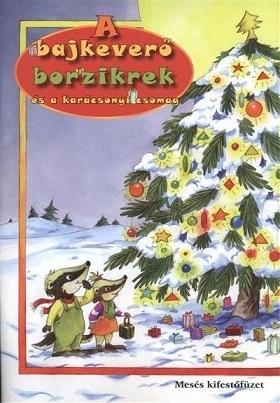 .- - A bajkeverő borzikrek és a karácsonyi csomag