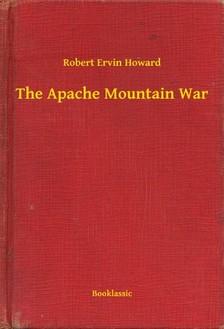Howard Robert Ervin - The Apache Mountain War [eKönyv: epub, mobi]