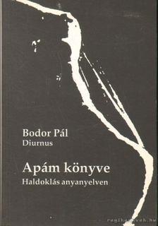 Bodor Pál - Apám könyve [antikvár]