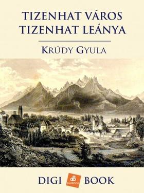 KRÚDY GYULA - Tizenhat város tizenhat leánya [eKönyv: epub, mobi]