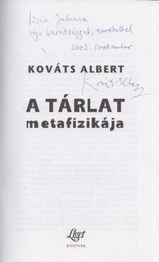 Kováts Albert - A tárlat metafizikája (dedikált) [antikvár]