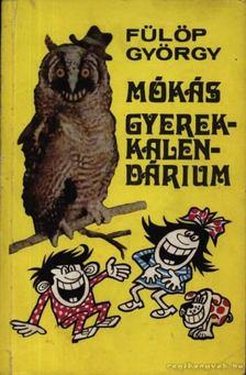 Fülöp György - Mókás gyermekkalendárium [antikvár]