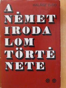 Halász Előd - A német irodalom története II. (töredék) [antikvár]
