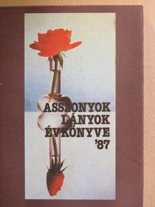 Demcsák Mária - Asszonyok, lányok évkönyve 1987 [antikvár]