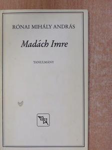 Rónai Mihály András - Madách Imre [antikvár]