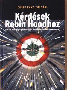 Cséfalvay Zoltán - Kérdések Robin Hoodhoz [antikvár]