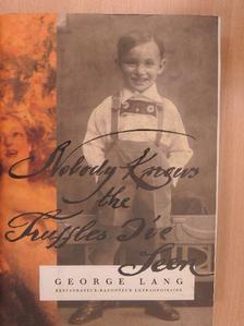 George Lang - Nobody Knows the Truffles I've Seen [antikvár]