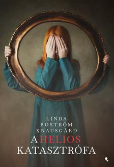 Linda Boström Knausgard - A Helios-katasztrófa