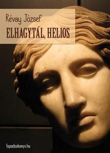 RÉVAY JÓZSEF - Elhagytál, Helios [eKönyv: epub, mobi]