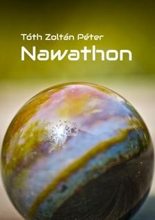 Zoltán Péter Tóth - Nawathon [eKönyv: pdf, epub, mobi]