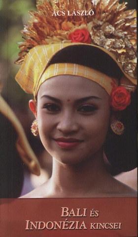 Ács László - Bali és Indonézia Kincsei