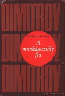 Kalcsev, Kamen - A munkásosztály fia [antikvár]