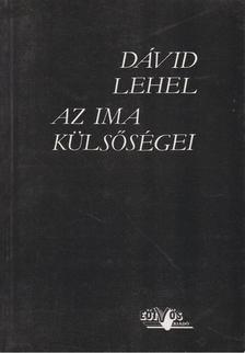 Dávid Lehel - Az ima külsőségei [antikvár]