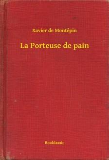 Montépin Xavier de - La Porteuse de pain [eKönyv: epub, mobi]