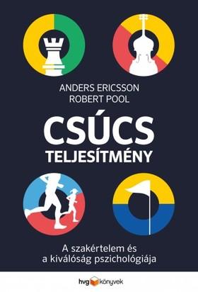 Anders Ericsson, Robert Pool - Csúcsteljesítmény - A szakértelem és a kiválóság pszichológiája [eKönyv: epub, mobi]