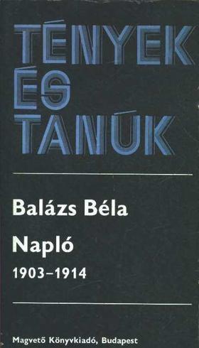 Balázs Béla - Napló 1903-1914 I. kötet [antikvár]