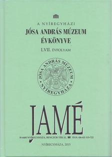 Bene János - A nyíregyházi Jósa András Múzeum évkönyve LVII. évfolyam [antikvár]