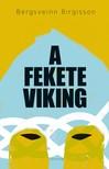 Bergsveinn Birgisson - A fekete viking [eKönyv: epub, mobi]
