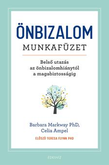 Barbara Markway PhD, Celia Ampel - Önbizalom munkafüzet