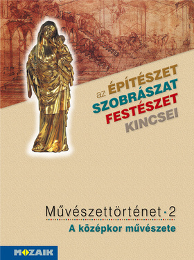 MS-2636 Művészettörténet 2. kötet - A középkor művészete (Digitális hozzáféréssel)