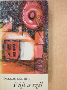 Dallos Sándor - Fújt a szél [antikvár]