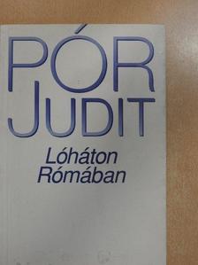 Pór Judit - Lóháton Rómában [antikvár]