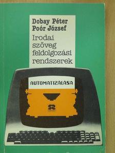 Dobay Péter - Irodai szövegfeldolgozási rendszerek automatizálása [antikvár]