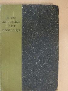 Balzac - Az elegáns élet fiziologiája [antikvár]