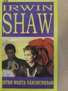 Irwin Shaw - Isten hozta városunkban [antikvár]