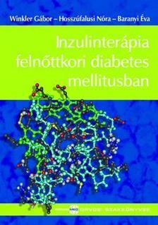 DR. WINKLER GÁBOR ¥ DR.HOSSZÚFALUSI NÓRA - Inzulinterápia felnőttkori diabetes mellitusban