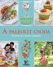 CSIGÓ - HARGITAI - A paleolit csoda - Receptek egy tudatos étrendhez /A gyógyító szakács