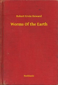 Howard Robert Ervin - Worms Of the Earth [eKönyv: epub, mobi]