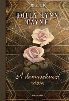 Holly Lynn Payne - A damaszkuszi rózsa [eKönyv: epub, mobi]