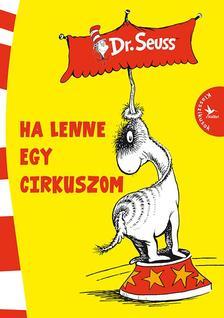 Dr. Seuss - Ha lenne egy cirkuszom
