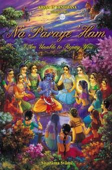 Swami Sivarama - Na Paraye 'Ham -- I Am Unable to Repay You [eKönyv: epub, mobi]