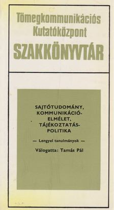 Tamás Pál - Sajtótudomány, kommunikációelmélet, tájékoztatáspolitika [antikvár]
