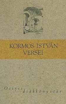 Kormos István - Kormos István versei - OSIRIS DIÁKKÖNYVTÁR