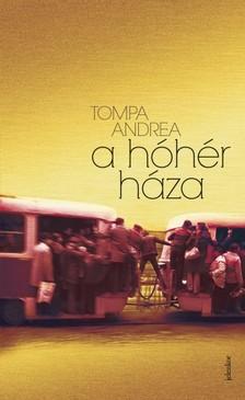 Tompa Andrea - A hóhér háza [eKönyv: epub, mobi]