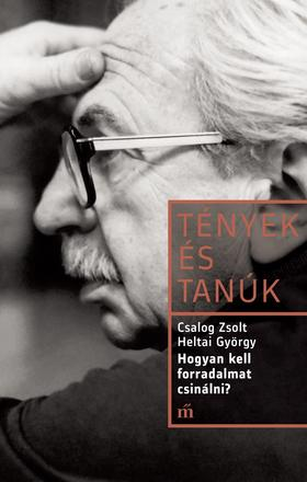 Csalog Zsolt - Heltai György - Hogyan kell forradalmat csinálni?