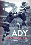 Csillag Péter - Ady stoplisban - Klasszikus magyar írók a futballról - ÜKH 2019